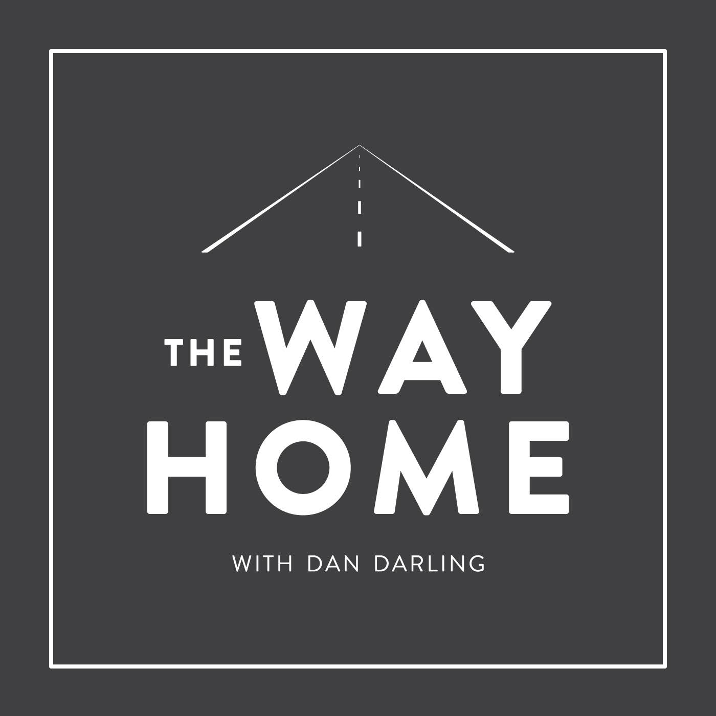 The Way Home with Dan Darling podcast artwork