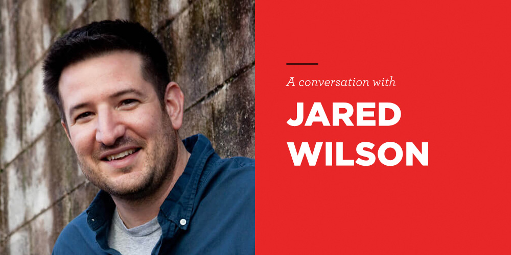 The Way Home: Jared Wilson on pastoring and encouragement during COVID-19